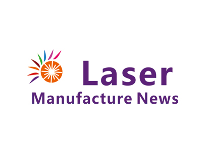 Laser Manufacture News